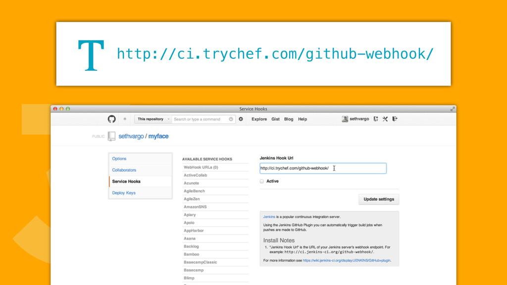 3http://ci.trychef.com/github-webhook/ T