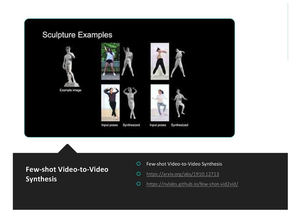 Few-shot Video-to-Video Synthesis š Few-shot Vi...