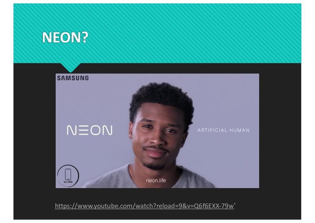 NEON? https://www.youtube.com/watch?reload=9&v=...
