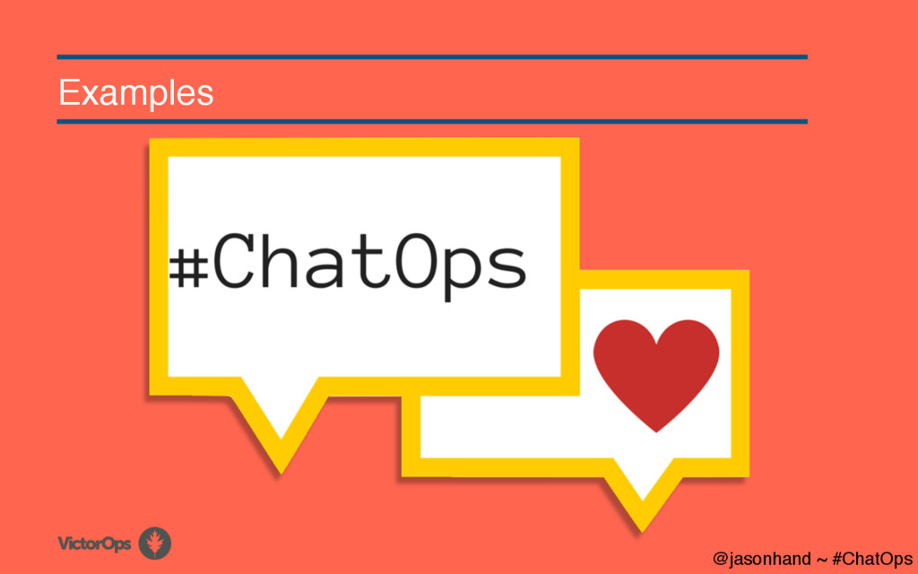 Examples @jasonhand ~ #ChatOps