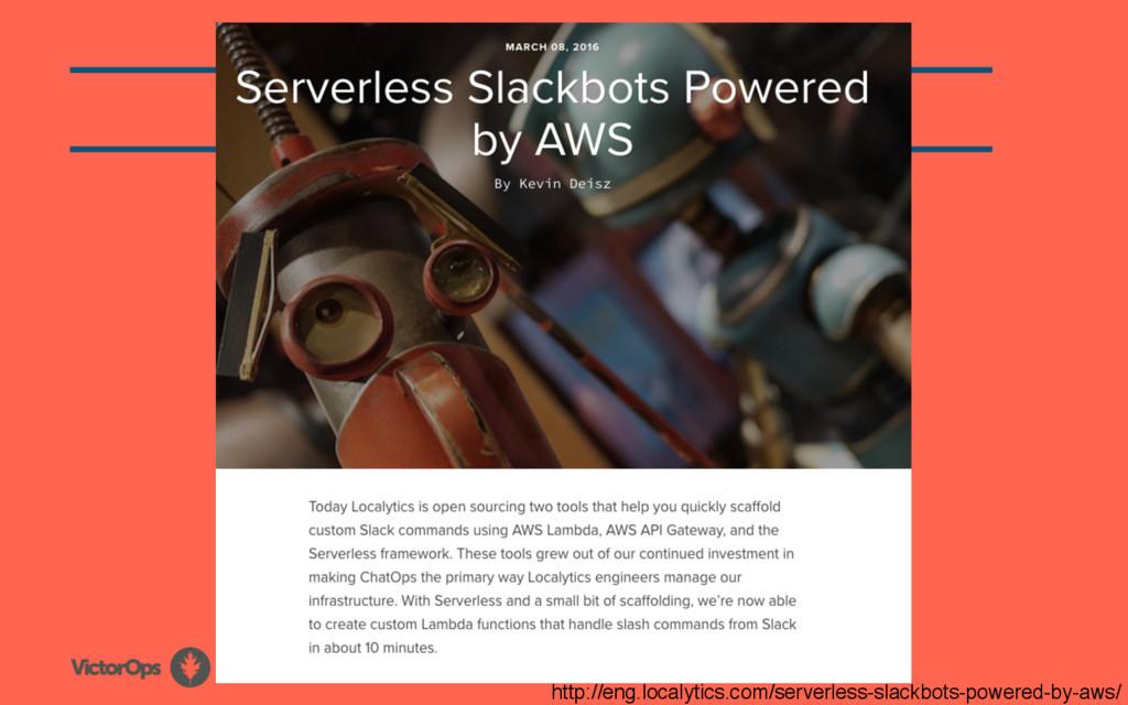 http://eng.localytics.com/serverless-slackbots-...