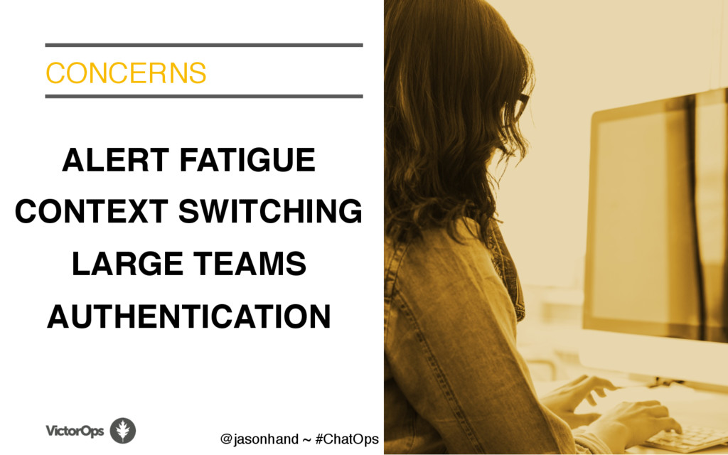 CONCERNS ALERT FATIGUE CONTEXT SWITCHING LARGE ...