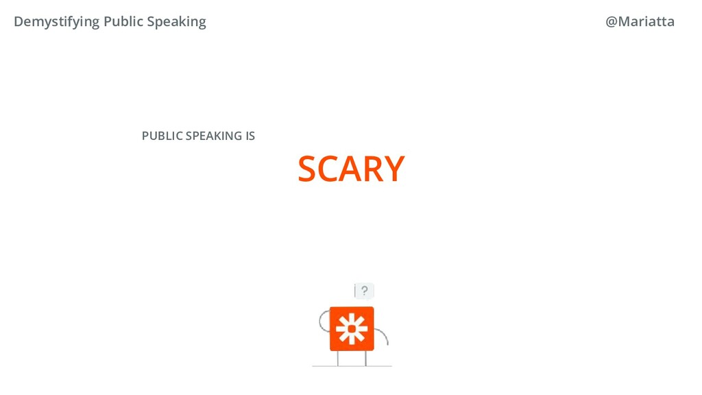 SCARY PUBLIC SPEAKING IS Demystifying Public Sp...