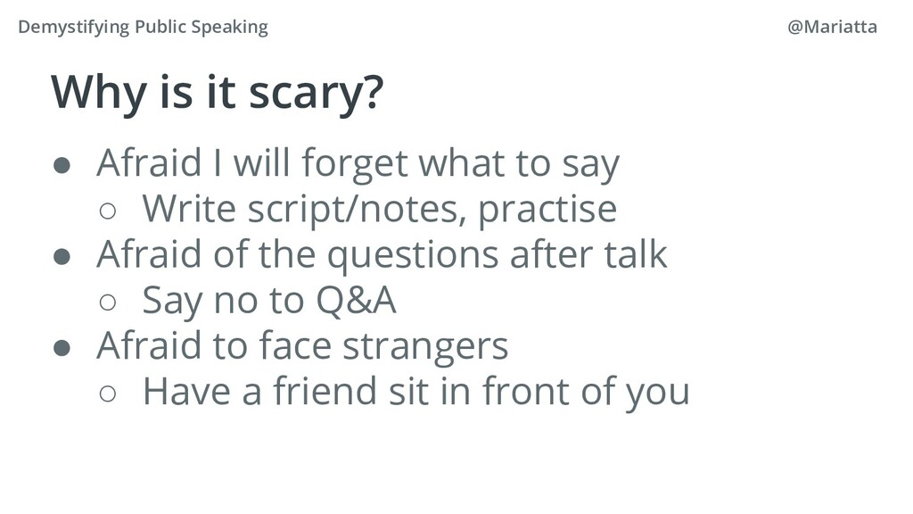 Why is it scary? ● Afraid I will forget what to...