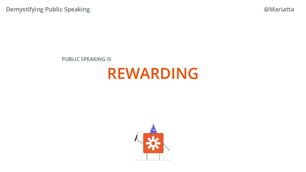 REWARDING PUBLIC SPEAKING IS Demystifying Publi...