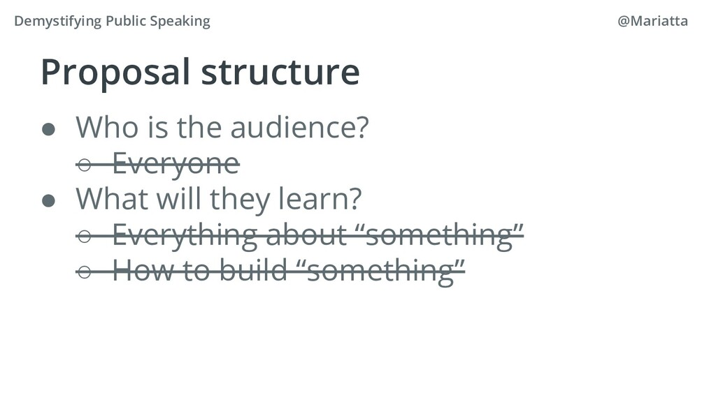 Proposal structure ● Who is the audience? ○ Eve...