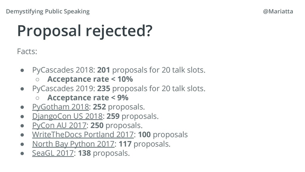 Proposal rejected? Facts: ● PyCascades 2018: 20...