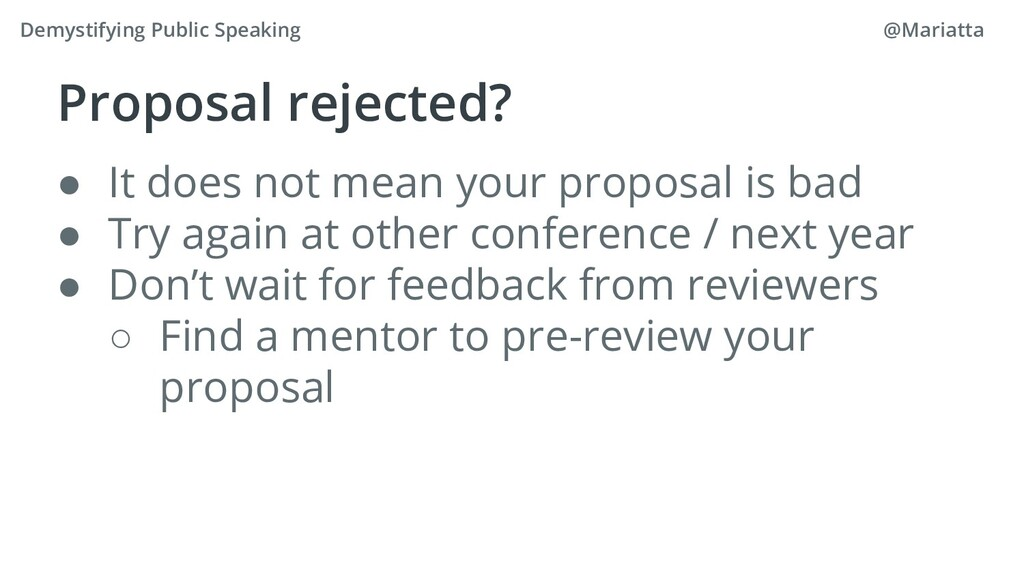 Proposal rejected? ● It does not mean your prop...