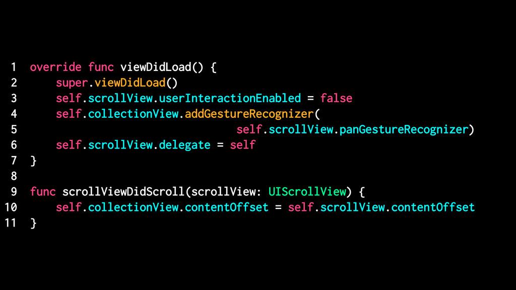 1 override func viewDidLoad() { 2 super.viewDid...