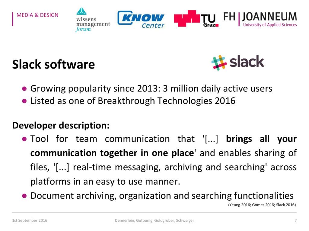 MEDIA & DESIGN Slack software ● Growing popular...