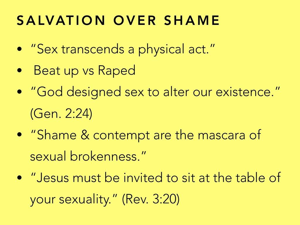 "S A LVAT I O N O V E R S H A M E • ""Sex transce..."