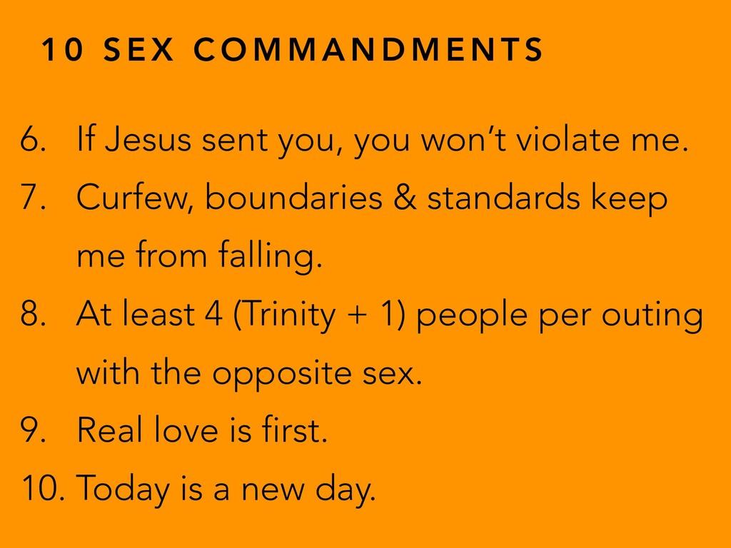 1 0 S E X C O M M A N D M E N T S 6. If Jesus s...