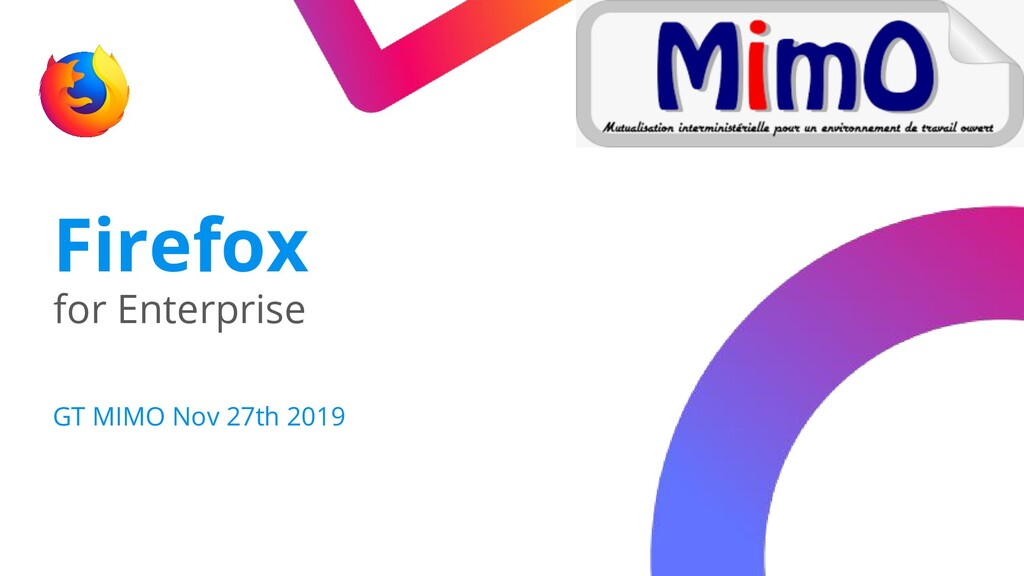 Firefox for Enterprise GT MIMO Nov 27th 2019