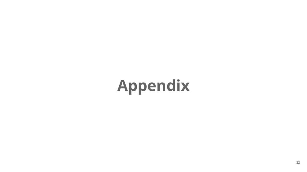 Appendix 32