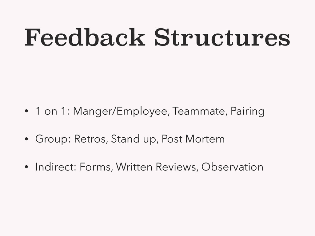 Feedback Structures • 1 on 1: Manger/Employee, ...
