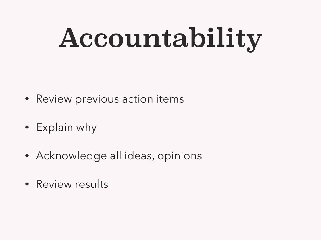 Accountability • Review previous action items •...
