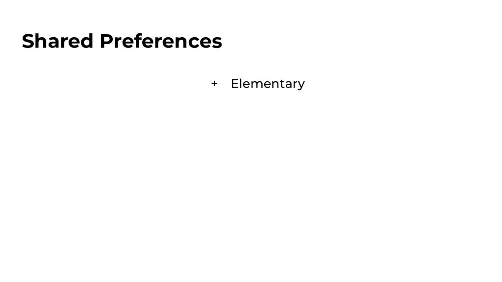 Shared Preferences + Elementary