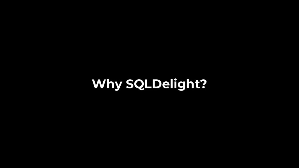 Why SQLDelight?