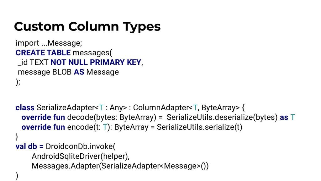 Custom Column Types import ...Message; CREATE T...