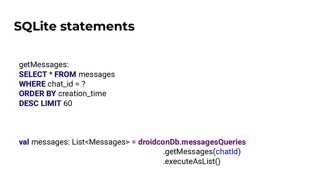 SQLite statements getMessages: SELECT * FROM me...