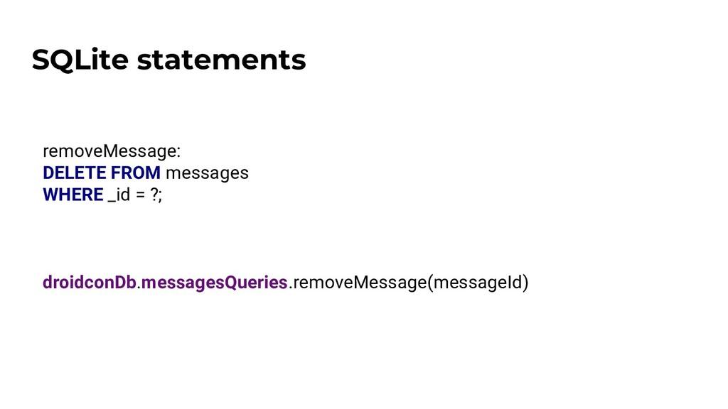 SQLite statements removeMessage: DELETE FROM me...
