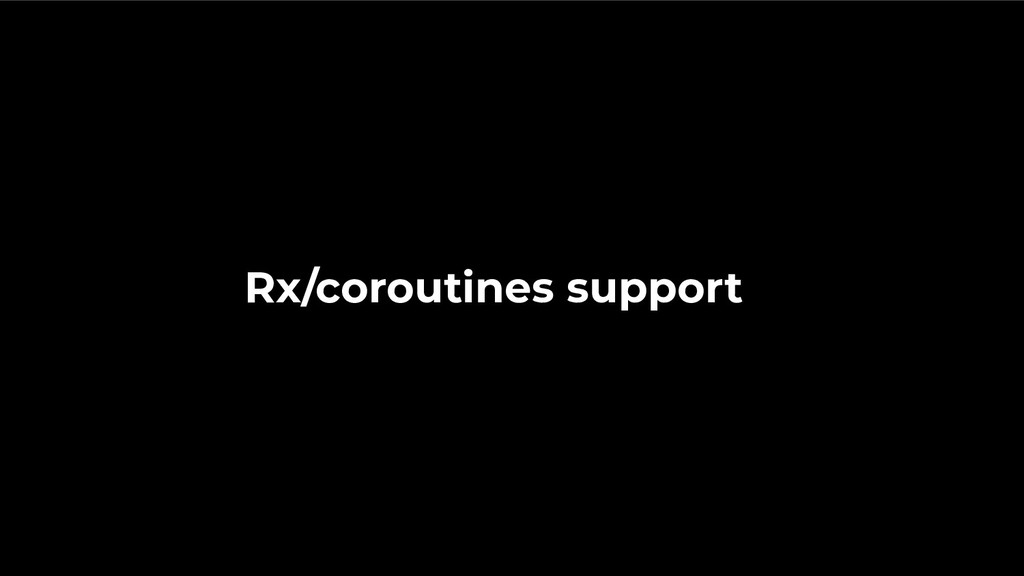 Rx/coroutines support