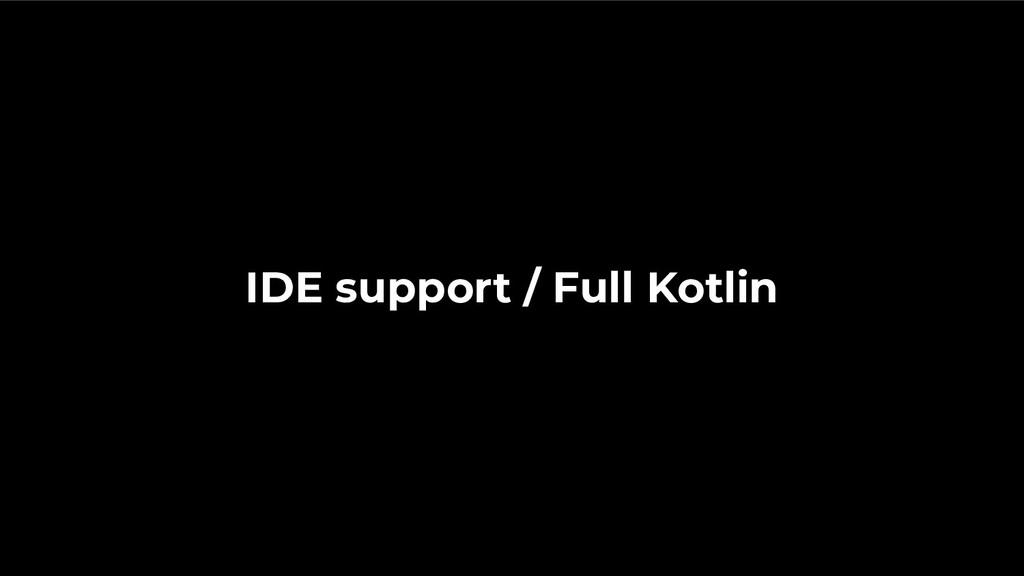 IDE support / Full Kotlin