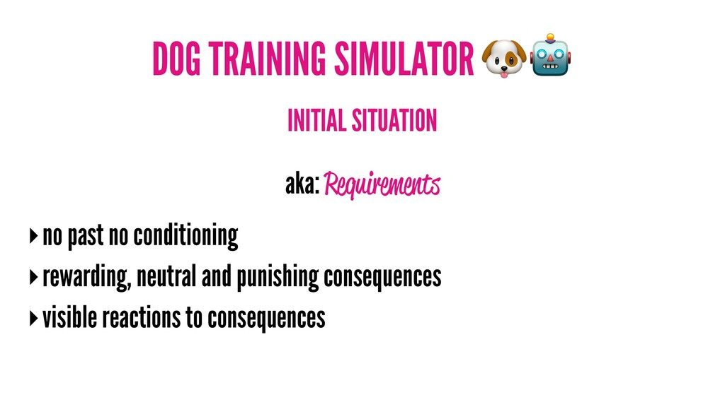 DOG TRAINING SIMULATOR INITIAL SITUATION aka: R...