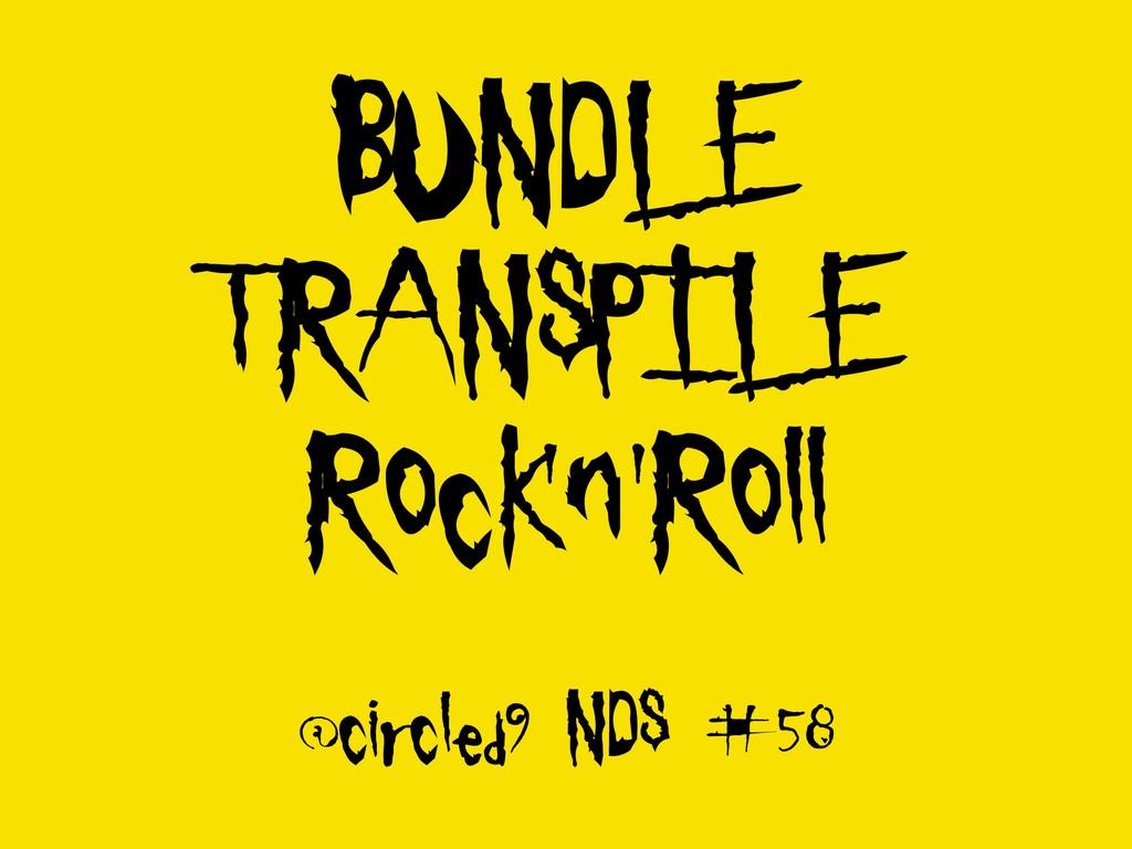 BUNDLE TRANSPILE Rock'n'Roll @circled9 NDS #58