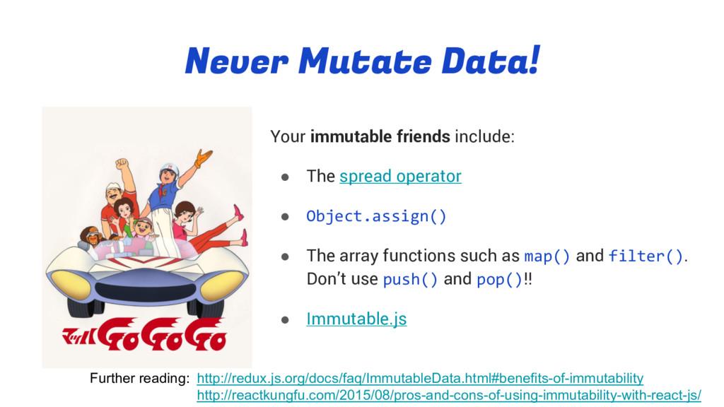 Never Mutate Data! Your immutable friends inclu...