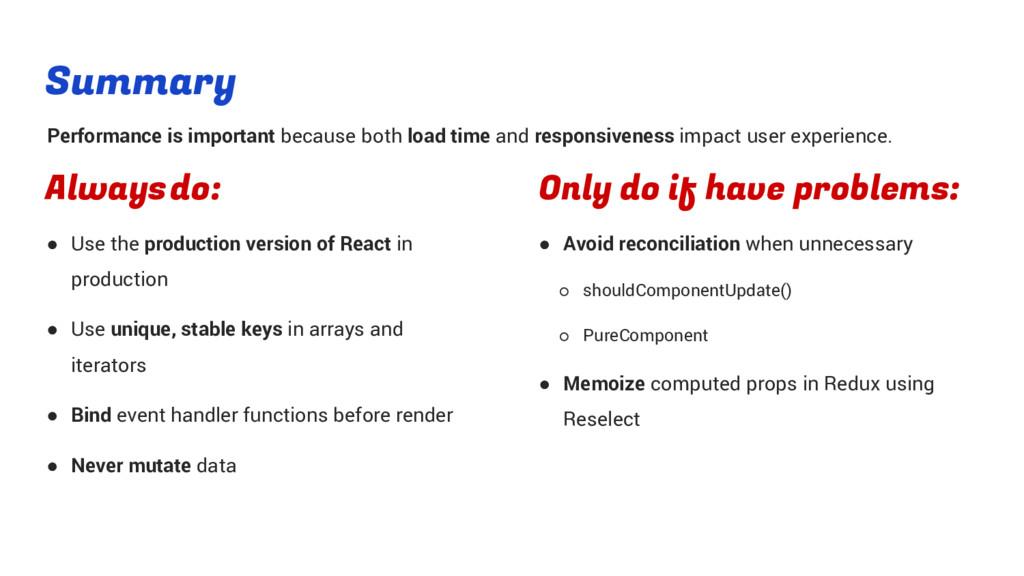 Summary ● Use the production version of React i...