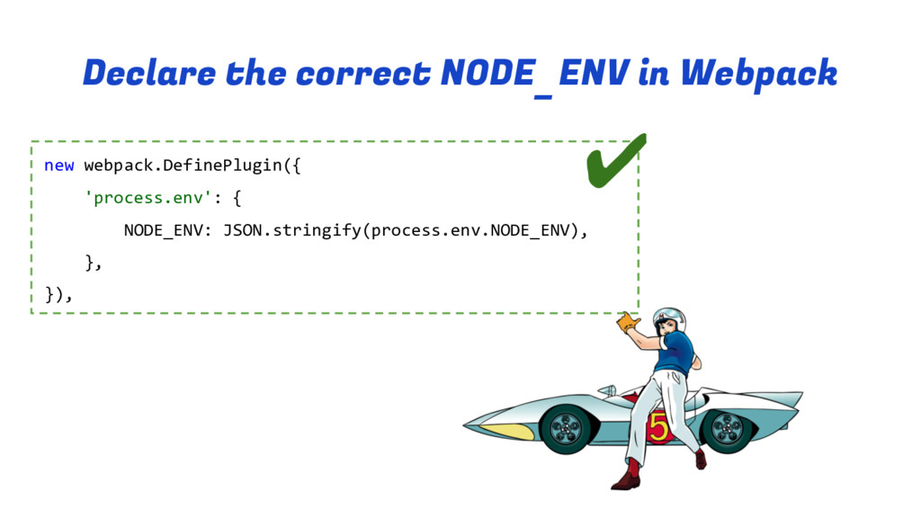 Declare the correct NODE_ENV in Webpack new web...