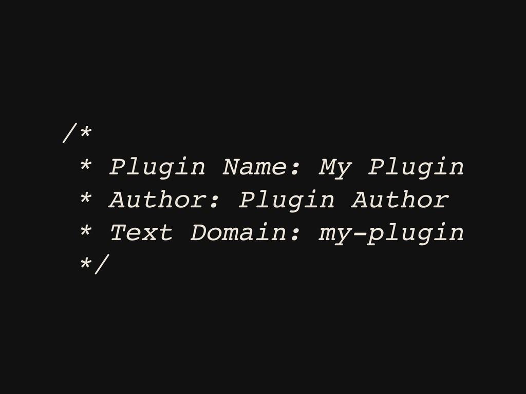 /* * Plugin Name: My Plugin * Author: Plugin Au...