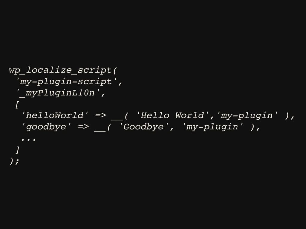 wp_localize_script( 'my-plugin-script', '_myPlu...