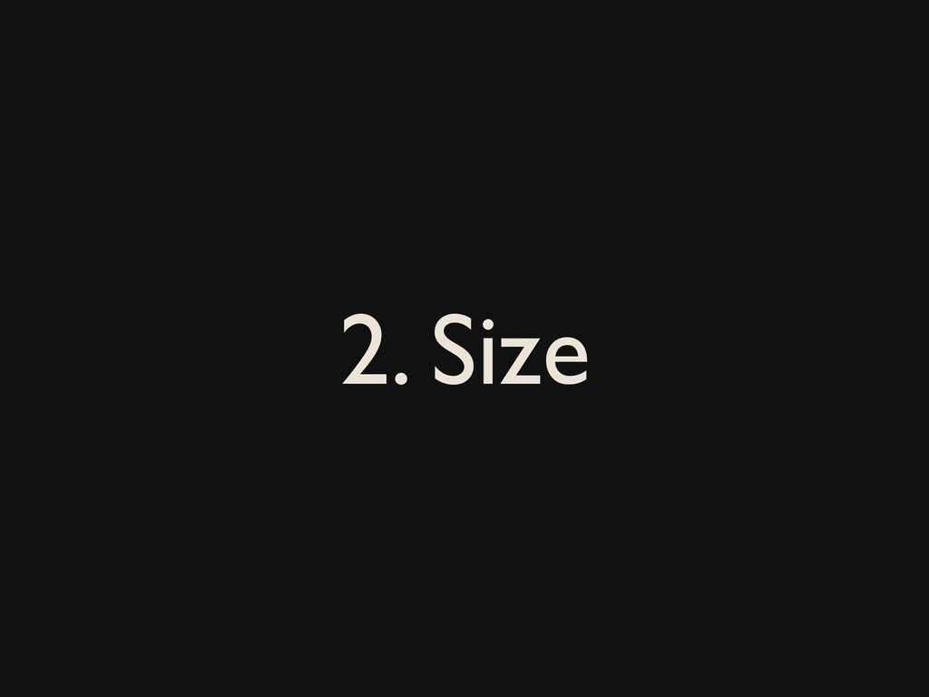 2. Size