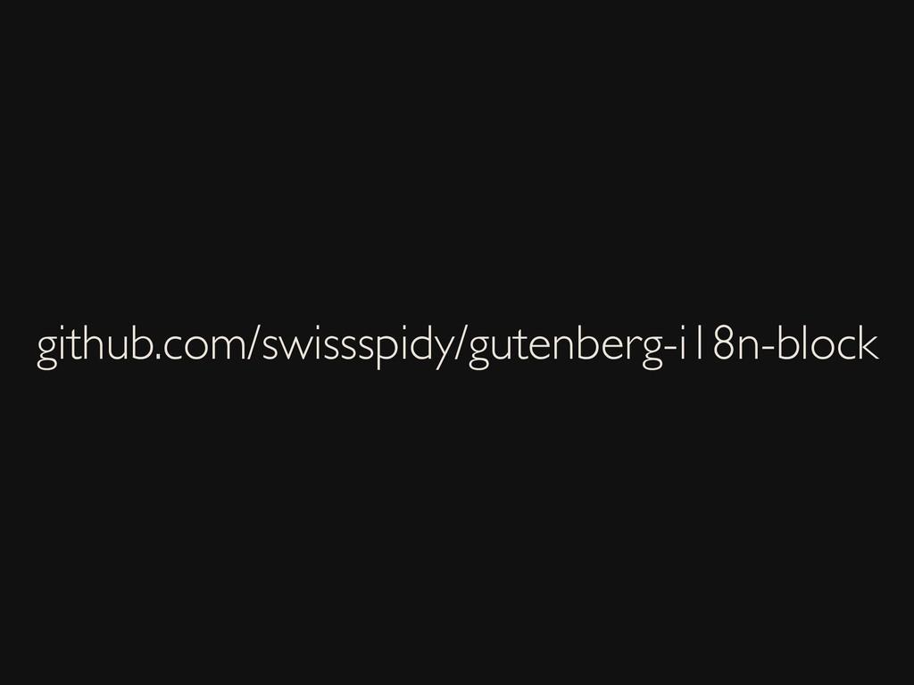 github.com/swissspidy/gutenberg-i18n-block