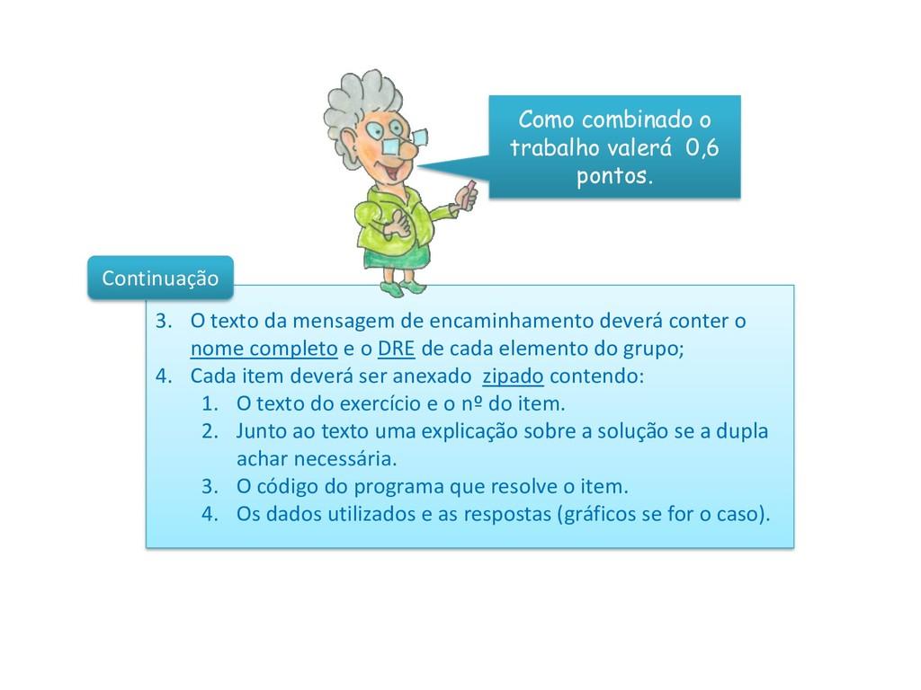 3. O texto da mensagem de encaminhamento deverá...