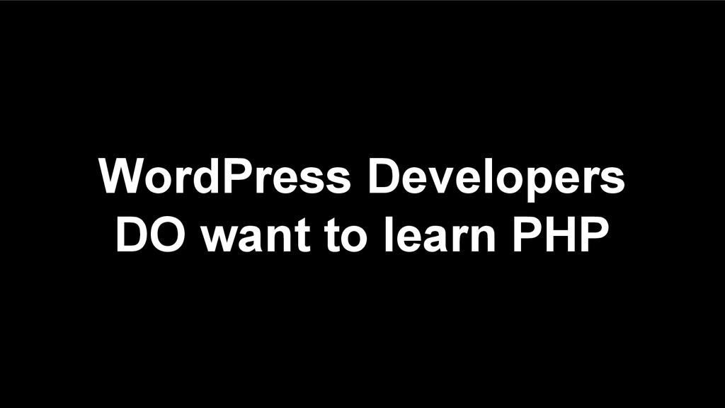 WordPress Developers DO want to learn PHP
