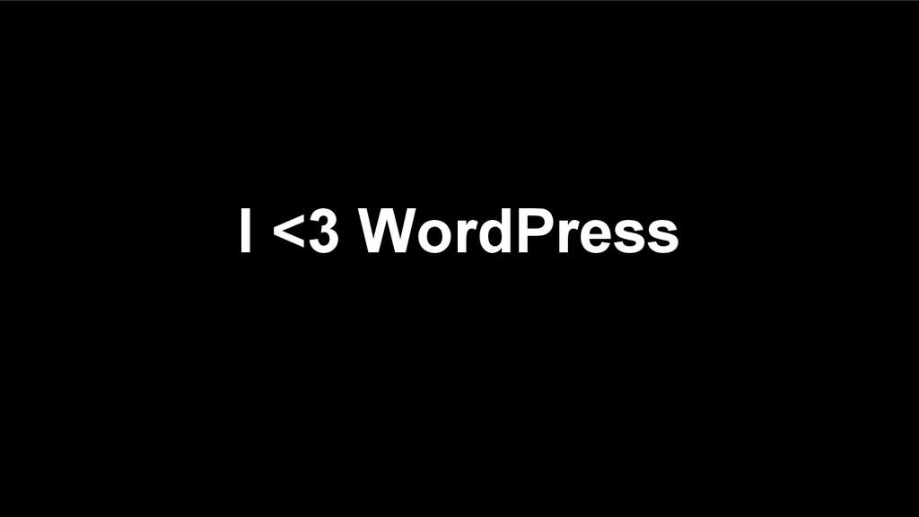 I <3 WordPress