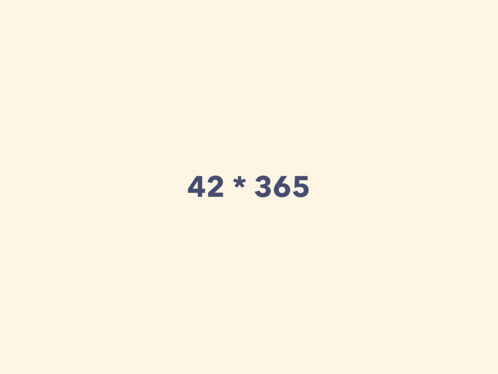 42 * 365