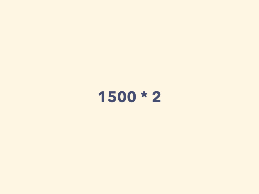 1500 * 2
