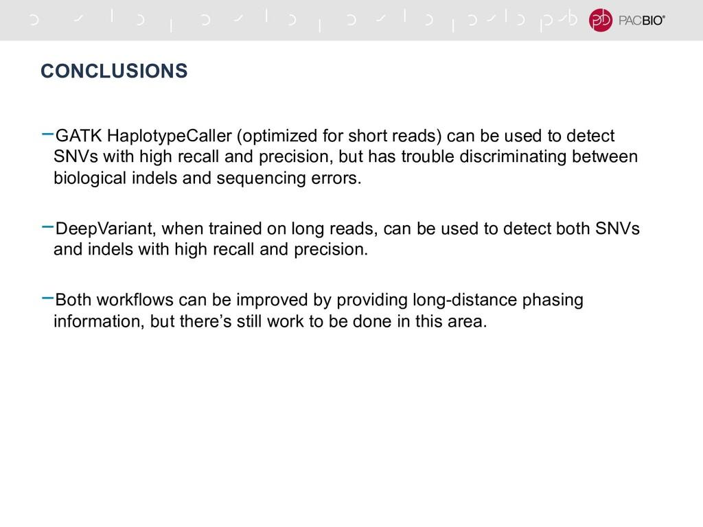 CONCLUSIONS -GATK HaplotypeCaller (optimized fo...