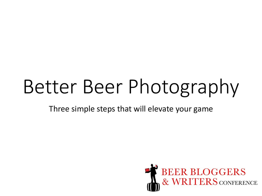Better Beer Photography Three simple steps that...