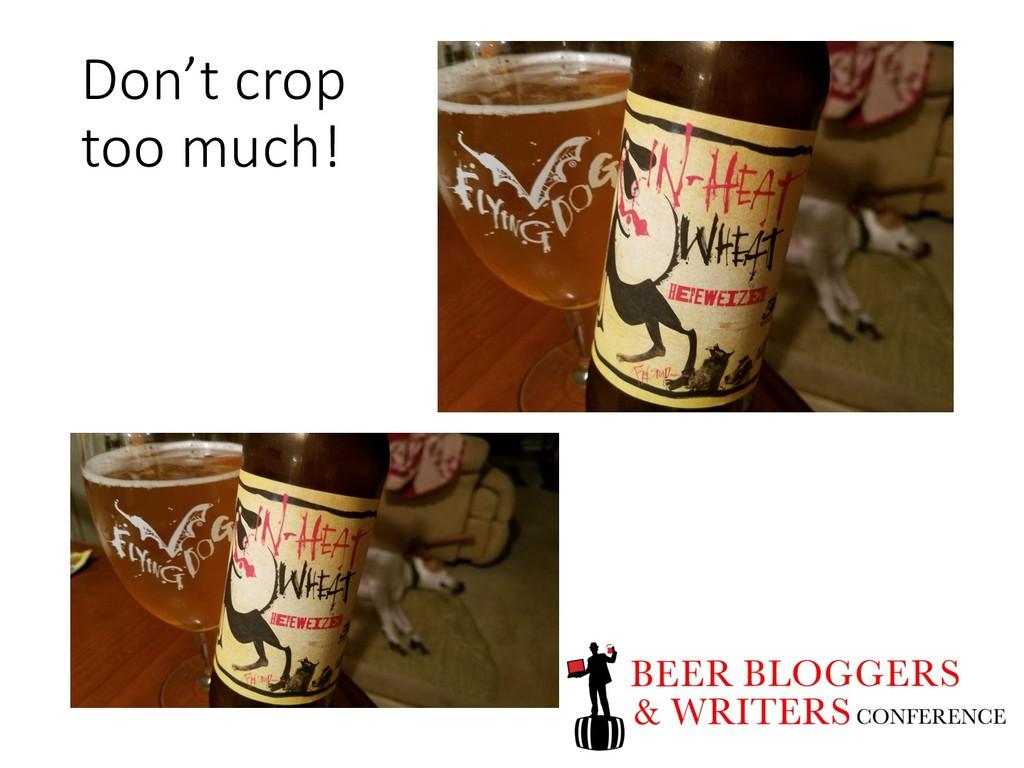 Don't crop too much!
