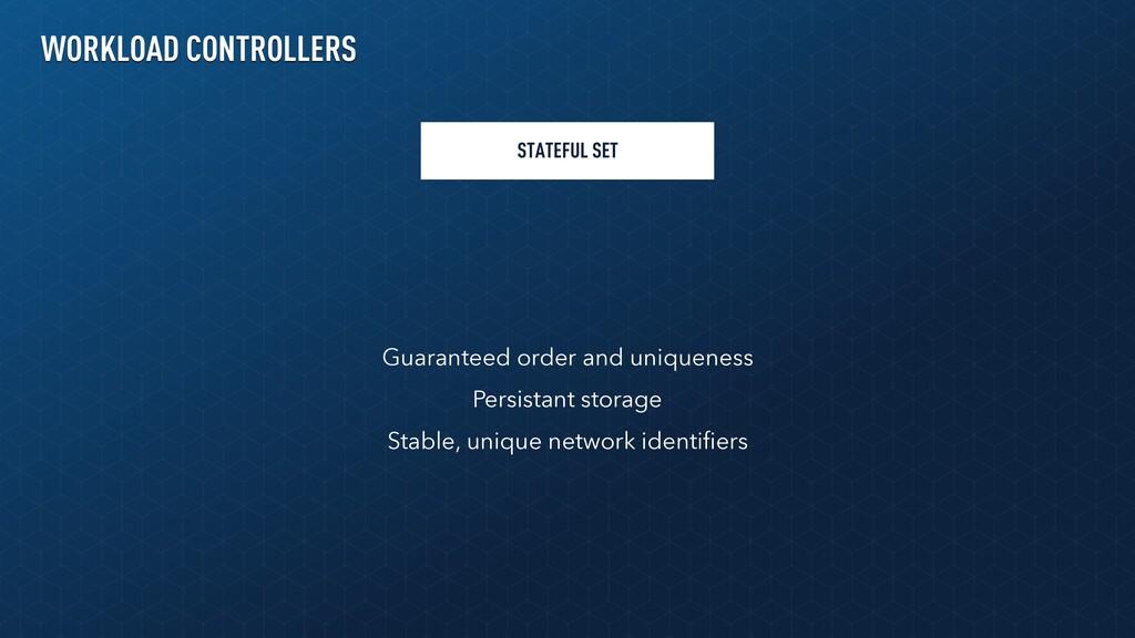STATEFUL SET Guaranteed order and uniqueness Pe...
