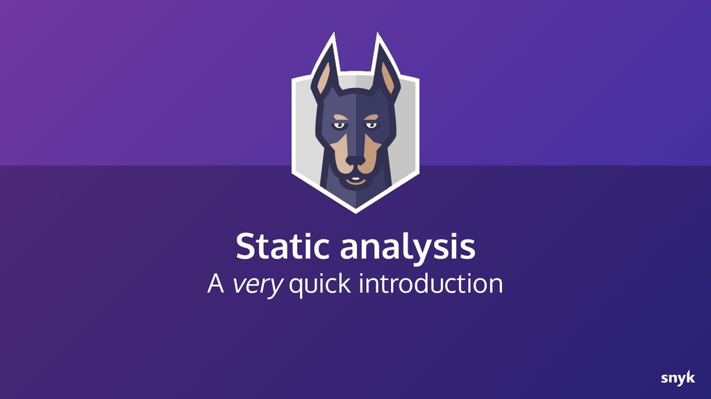 Static analysis A very quick introduction