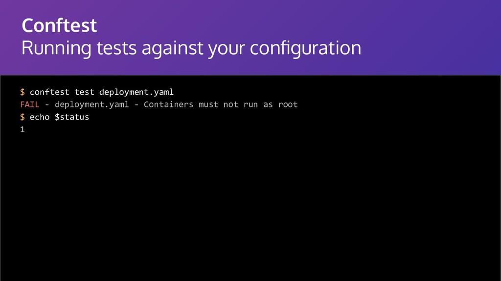 Conftest Running tests against your configuratio...