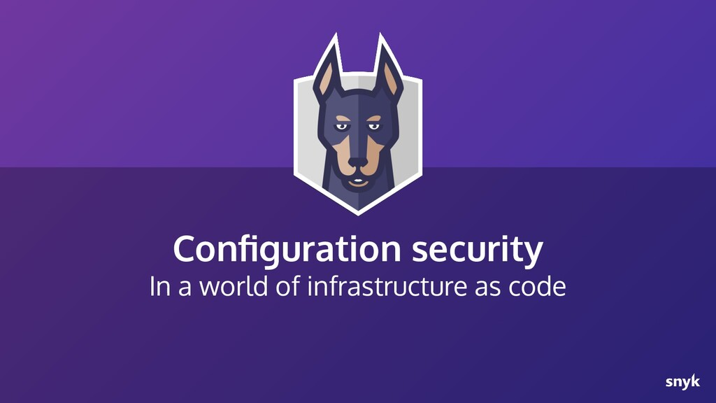 Configuration security In a world of infrastruct...