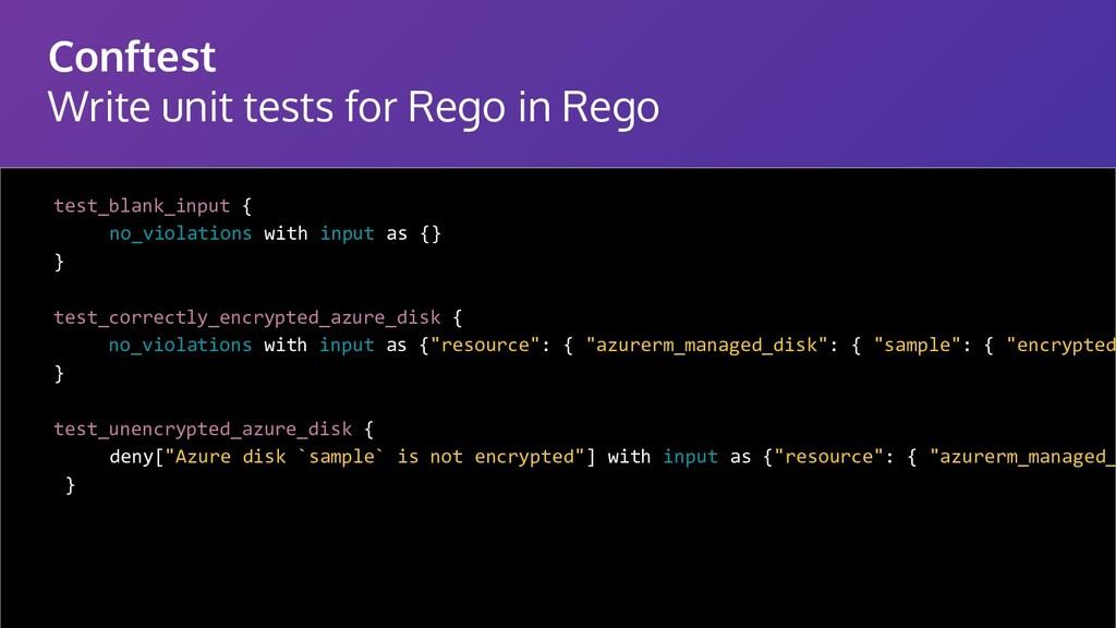 Conftest Write unit tests for Rego in Rego test...