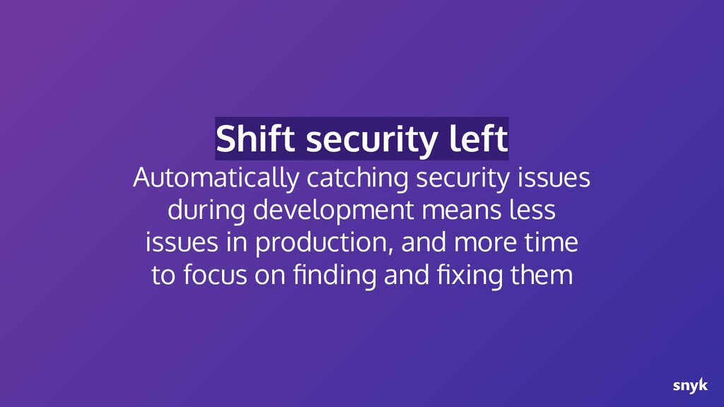 Shift security left Automatically catching secu...